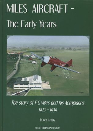 Miles Aircraft; The Early Years; The Story of F G....