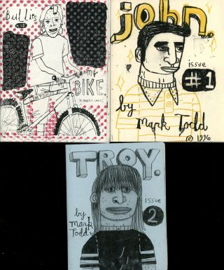 Three Zines by Mark Todd, Including John Issue Number 1, Troy Issue 2, and Bullies and My Bike....