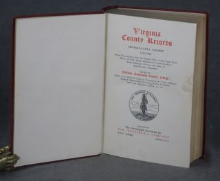Virginia County Records Volume I, Spotsylvania County, 1721-1800, Being Transcriptions from the Original Files at the County Court House, of Wills, Deeds, Administrators' and Guardians' Bonds, Marriage Licenses, and Lists of Revolutionary Pensioners (This Volume ONLY)