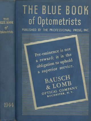 The Blue Book of Optometrists, 1944, A Register of Legally Qualified Optometrists of the United States, Alaska, Cuba, Hawaii, Canal Zone, Porto Rico (Puerto Rico), Canada and Newfoudland, Arranged by States and Provinces