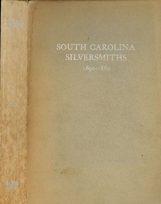 South Carolina Silversmiths, 1690-1860 (Contributions from the Charleston Museum). E. Milby Burton