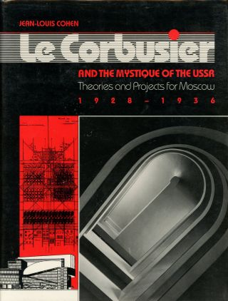 Le Corbusier and the Mystique of the USSR Theories and...