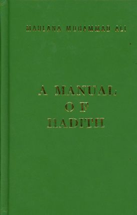 A Manual of Hadith. Mulana Muhammad Ali