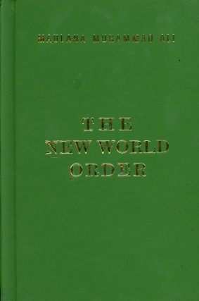 The New World Order. Mulana Muhammad Ali