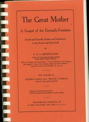 The Great Mother, A Gospel of the Eternally-Feminine, Occult and Scientific Studies and...