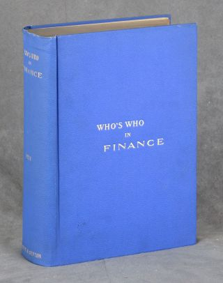 Who's Who in Finance, A Biographical Dictionary of Contemporary Bankers...
