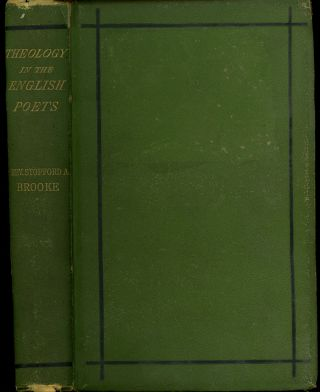 Theology in the English Poets, Cowper, Coleridge, Wordsworth, and Burns. Stopford A. Brooke