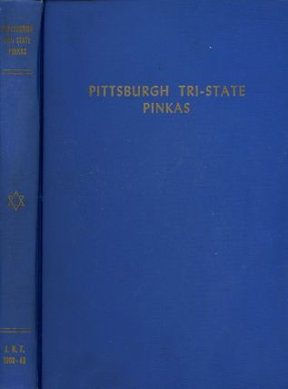 The Pittsburgh Tri-State Pinkas. Nathan Savage, Henry Ellenbogen, Jewish National Fund of America