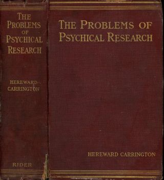 The Problems of Psychical Research. Experiments and Theories in the...