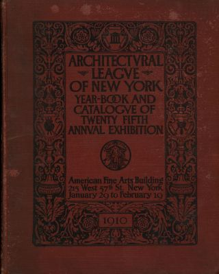 Architectural League of New York, Catalogue of the Twenty-Fifth Annual...