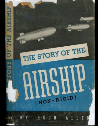 The Story of The Airship (Non-Rigid), A Study of One of America's Lesser Known Defense Weapons....