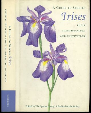 A Guide to Species Irises, Their Identification and Cultivation