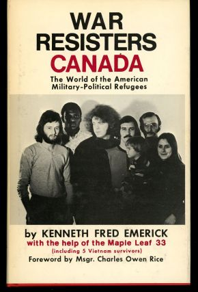 War Resisters Canada: The World of the American Military-Political Refugees...