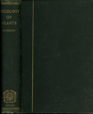 Oecology of Plants, An Introduction to the Study of Plant-Communities. Eugene Warming, Percy...