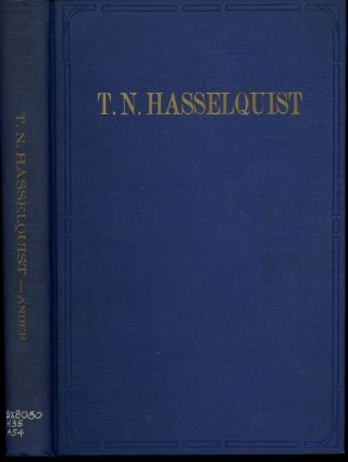 T.N. Hasselquist, The Career and Influence of a Swedish-American Clergyman...