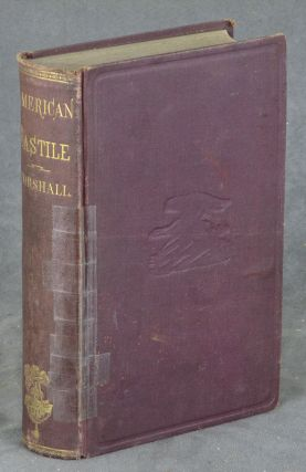American Bastile, A History of the Illegal Arrests and Imprisonment...