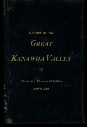 History of the Great Kanawha Valley (Charleston's Bicentennial Edition)