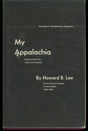 My Appalachia, Pipestem State Park Today and Yesterday, Signed by the Author. Howard B. Lee