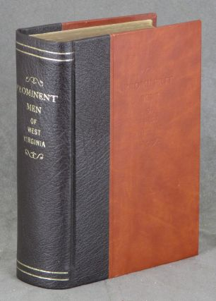 Prominent Men of West Virginia. Biographical Sketches of Representative men...
