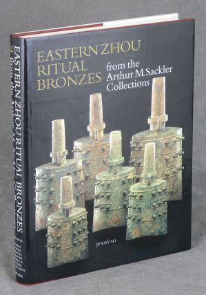 Eastern Zhou Ritual Bronzes from the Arthur M. Sackler Collections...
