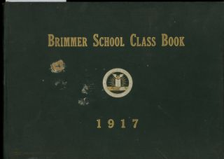 Brimmer School 1917 Class Book. Brimmer School, Francis Flint Beatrice James, Mary Holyoke