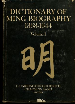 Dictionary of Ming Biography, 1368-1644: Volume I, A-L (This Volume ONLY). Association for Asian...