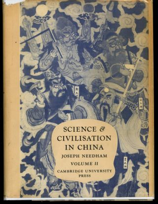 Science and Civilisation in China, Volume II: History of Scientific...