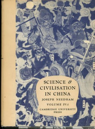 Science and Civilisation in China, Volume IV, Physics and Physical...