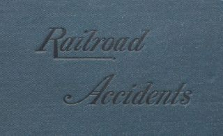 Notes on Railroad Accidents, Inscribed by Union Electric Signal Company President Edward Cunningham