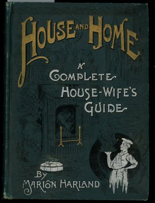 House and Home, A Complete Housewife's Guide