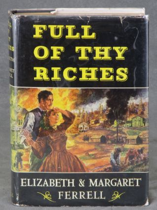 Full of Thy Riches, Inscribed by Elizabeth and Margaret Ferrell. Elizabeth and Margaret Ferrell