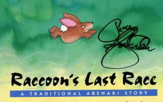 Raccoon's Last Race, A Traditional Abenaki Story, Signed by Joseph...