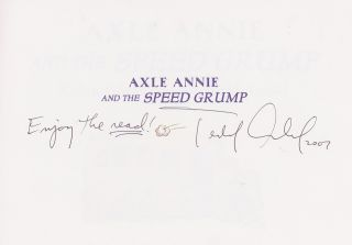 Axle Annie and the Speed Grump, Inscribed by Tedd Arnold