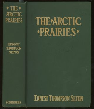 The Arctic Prairies, A Canoe- Journey of 2,000 Miles in...
