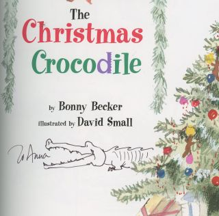 The Christmas Crocodile, Inscribed with Doodle by David Small