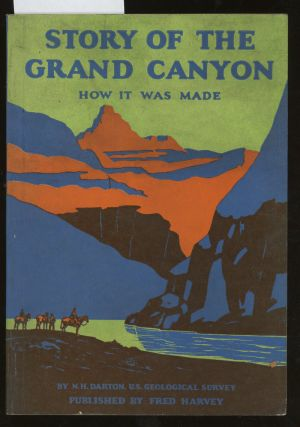 Story of the Grand Canyon of Arizona, How It Was...