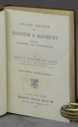 Advanced Text-Book of Magnetism and Electricity, Volume I: Magnetism and Electrostatics, and Volume II: Electrodynamics. Complete in Two Volumes