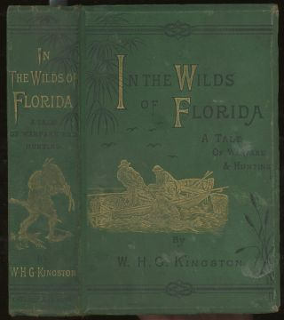 In the Wilds of Florida, A Tale of Warfare and...