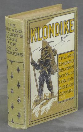 Klondike, The Chicago Record's Book for Gold Seekers