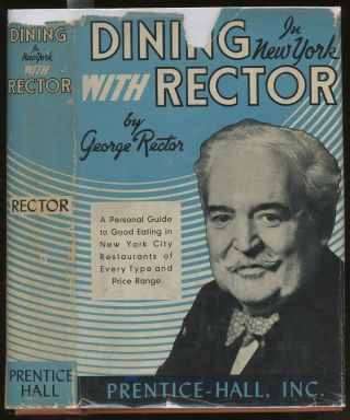 Dining in New York with Rector, A Personal Guide to...