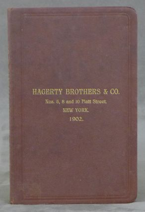Hagerty Brothers and Co... Manufacturers, Importers and Exporters of Every Variety of Druggists',...