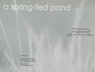 A Spring-Fed Pond (My Friendships with Five Kentucky Writers Over the Years, INSCRIBED and Signed by James Baker Hall and Mary Ann Hall to Gerald Stern