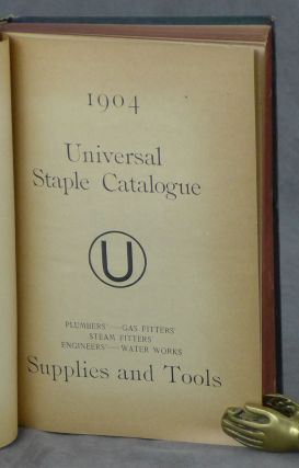 1904 Universal Staple Catalogue, Plumbers', Gas Fitters', Steam Fitters', Engineers'...