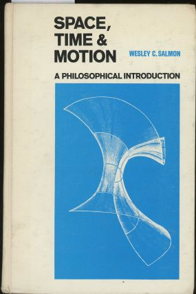 Space, Time, and Motion: A Philosophical Introduction, INSCRIBED by Wesley Salmon to Adolf Grünbaum