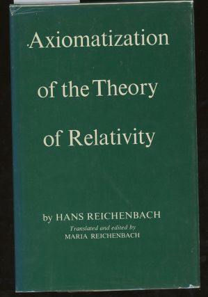 Axiomatization of the Theory of Relativity, INSCRIBED by Maria Reichenbach...