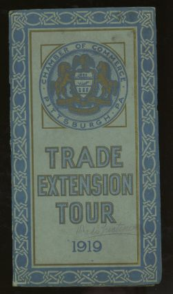 Pittsburgh Chamber of Commerce Trade Extension Tour, 1919. Pittsburgh Chamber of Commerce