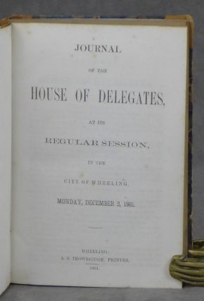 Journal of the House of Delegates at Its Regular Session, in the City of Wheeling, Monday, December 2, 1861