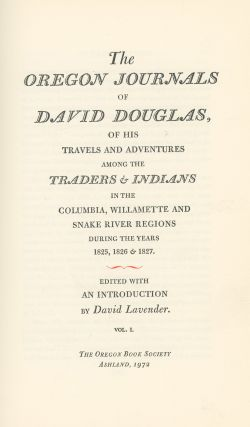 The Oregon Journals of David Douglas, of His Travels Among...