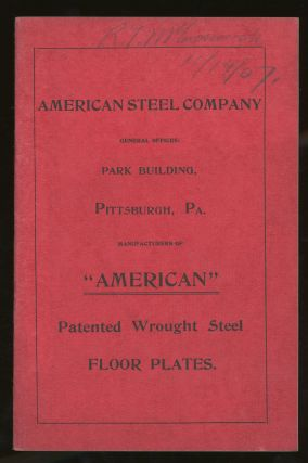 "American Steel Company, Manufacturers of ""American"" Patented Wrought Steel Floor Plates. American..."
