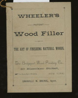 Wheeler's Patent Wood Filler and The Art of Finishing Natural...